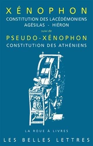 Constitution des Lacédémoniens, Agésilas - Hiéron: Suivi de Pseudo-Xénophon, Constitution des Athéniens