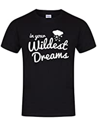 In Your Wildest Dreams - Unisex Fit T-Shirt - Fun Slogan Tee
