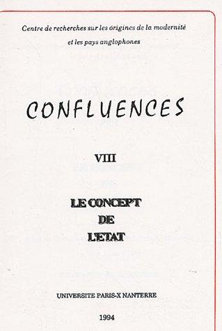 Le concept de l'Etat : Actes du colloque tenu à l'Université Paris X-Nanterre 10 et 11 avril 1992