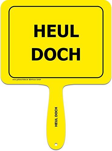 'Heul doch' - Lustiges gelbes Kunststoffschild mit Griff - GELBE SCHILDER - DAS ORIGINAL