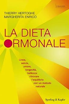 La dieta ormonale (Equilibri) di [Hertoghe, Thierry]