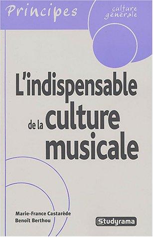 L'indispensable de la culture musicale par Marie-France Castarède