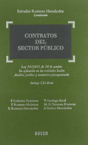 Contratos del Sector Público: Ley 30/2007, de 30 de octubre del sector público. Su aplicación en las Entidades Locales. Inlcuye CD-Rom por Salvador Romero Hernández