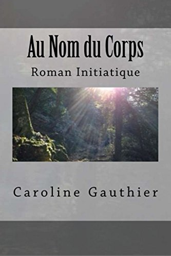 AU NOM DU CORPS (French Edition)