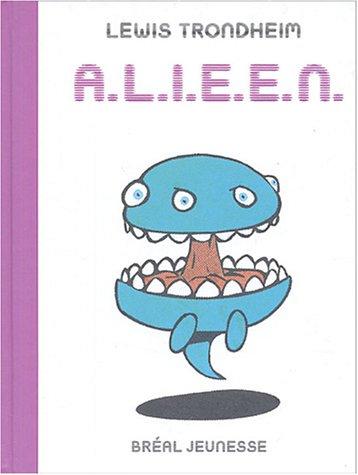 A.L.I.E.É.N. : Anthologie de Littérature Infantile Extraterrestre Égarée Négligemment par Lewis Trondheim