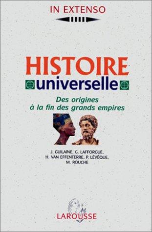 Histoire universelle : Volume 1, Des origines à la fin des grands empires PDF Books