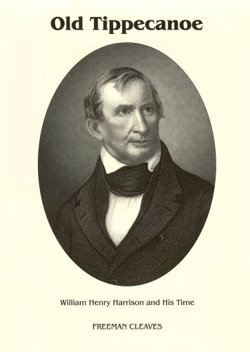 Old Tippecanoe: William Henry Harrison and His Time