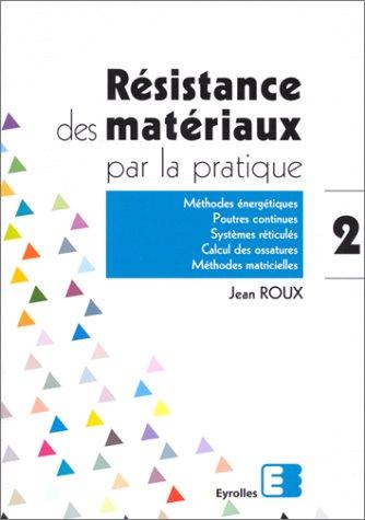 Résistance des matériaux par la pratique, tome 2