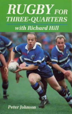 Rugby for Three-quarters with Richard Hill