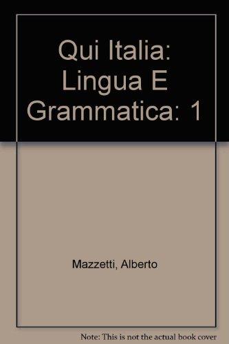 Qui Italia. Corso di lingua italiana per stranieri. 1 livello. Lingua e grammatica