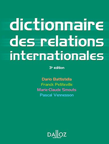 Dictionnaire des relations internationales - 3e éd.: Dictionnaires Dalloz par Dario Battistella