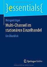 Multi-Channel im stationären Einzelhandel: Ein Überblick (essentials)