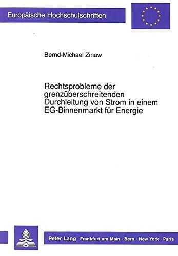 Preisvergleich Produktbild Rechtsprobleme der grenzüberschreitenden Durchleitung von Strom in einem EG-Binnenmarkt für Energie (Europäische Hochschulschriften Recht)