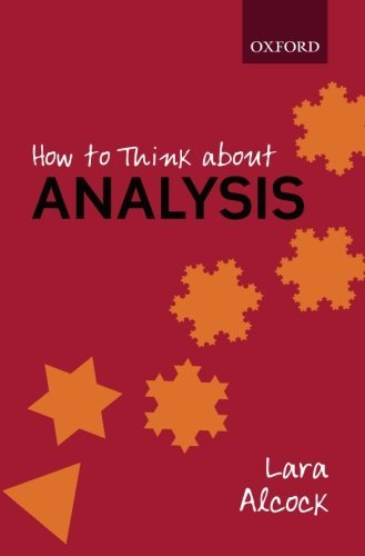 How to Think About Analysis by Lara Alcock (1-Dec-2014) Paperback