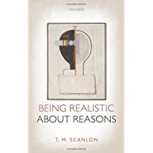 Being Realistic about Reasons by T. M. Scanlon (2014-01-16)