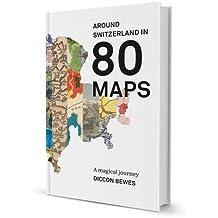 Around Switzerland In 80 Maps: A Magical Journey