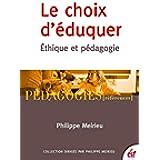 Le Choix d'éduquer: Éthique et pédagogie (Pédagogies)