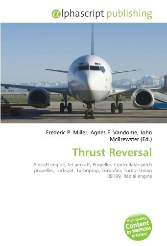 Thrust Reversal: Aircraft engine, Jet aircraft, Propeller, Controllable pitch propeller, Turbojet, Turboprop, Turbofan, Turbo- Union RB199, Radial engine