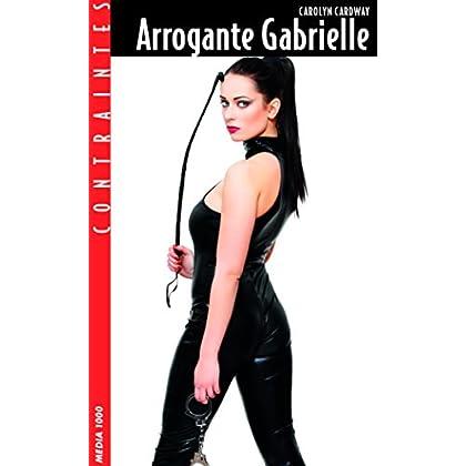 Arrogante Gabrielle (Contraintes)