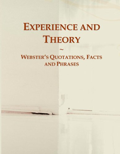 Experience and Theory: Webster's Quotations, Facts and Phrases