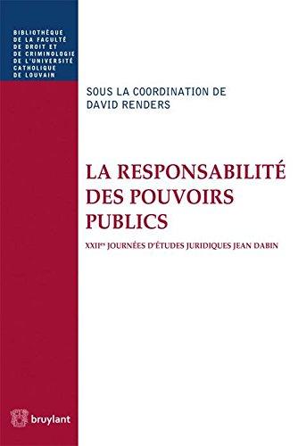 La responsabilité des pouvoirs publics : XIIes journées d'études juridiques Jean Dabin par David Renders, Collectif