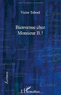 Bienvenue chez Monsieur B.! par Victor Teboul