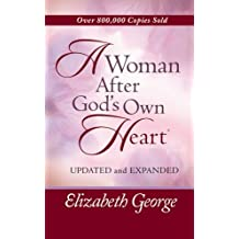 A Woman After God's Own Heart?? Deluxe Edition by Elizabeth George (2007-01-01)