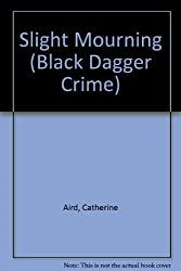 Slight Mourning (Black Dagger Crime) by Catherine Aird (1999-01-06)