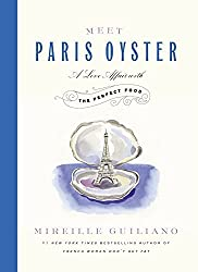 Meet Paris Oyster: A Love Affair with the Perfect Food by Mireille Guiliano (2014-11-04)