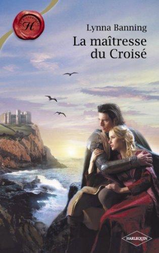 En ligne La maîtresse du Croisé (Harlequin Les Historiques) pdf, epub ebook