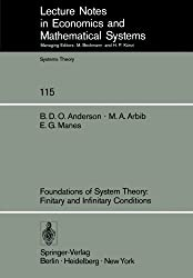 Foundations of System Theory: Finitary and Infinitary Conditions (Lecture Notes in Economics and Mathematical Systems)