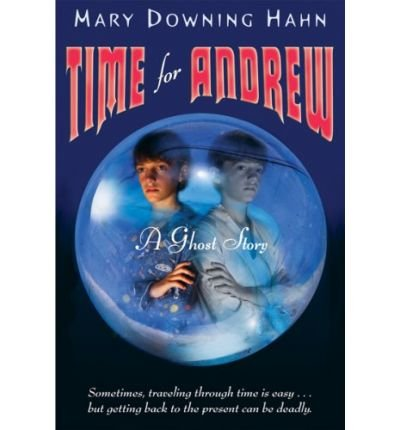 [( Time for Andrew: A Ghost Story )] [by: Mary Downing Hahn] [Jun-2007]