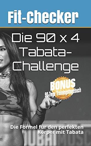 Die 90 x 4 Tabata-Challenge: Die Formel für den perfekten Körper mit Tabata por John Cruz