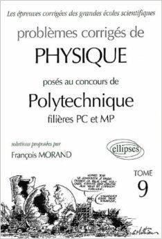 Physique Polytechnique 2000-2001, tome 9 : MP-PC de François Morand ( 29 août 2002 )