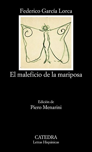 El maleficio de la mariposa (Letras Hispánicas) por Federico García Lorca