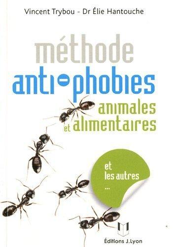 Les phobies animales, alimentaires et autres... de Vincent Trybou (26 octobre 2009) Broché