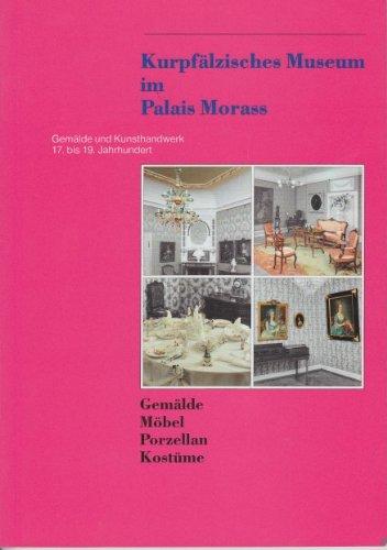 Carl Bis Kostüm - Kurpfälzisches Museum im Palais Morass:  Gemälde und Kunsthandwerk 17. bis 19. Jahrhundert. Gemälde, Möbel, Porzellan, Kostüme