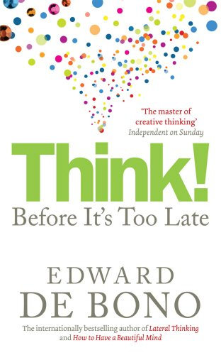 Think!: Before It's Too Late: Twenty Three Reasons Why World Thinking is So Poor