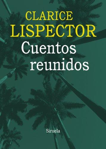Cuentos reunidos (Biblioteca Clarice Lispector) por Clarice Lispector