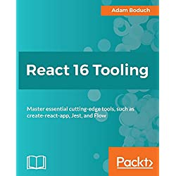 React 16 Tooling: Master essential cutting-edge tools, such as create-react-app, Jest, and Flow (English Edition)