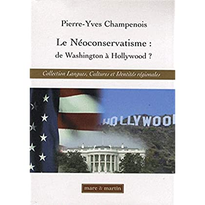 Le néoconservatisme : de Washington à Hollywood ?