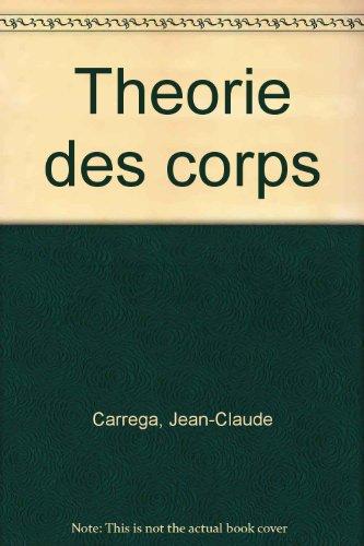 THEORIE DES CORPS. La règle et le compas, édition 1989