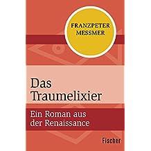 Das Traumelixier: Ein Roman aus der Renaissance