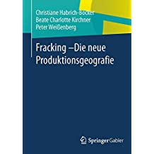 Fracking - Die Neue Produktionsgeografie (German Edition)