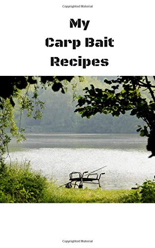 My Carp Bait Recipes: Book -