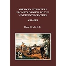 American Literature From Its Origins To The Nineteenth Century. A Reader: 4 (Interaula)