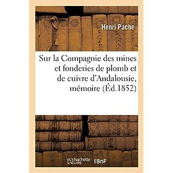 Sur la Compagnie des mines et fonderies de plomb et de cuivre d'Andalousie, mémoire