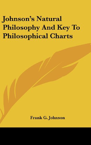 Johnson's Natural Philosophy and Key to Philosophical Charts