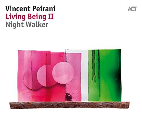 Vincent Peirani: Living Being II-Night Walker (Audio CD)