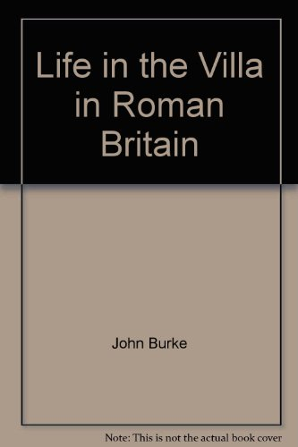 Life in the Villa in Roman Britain